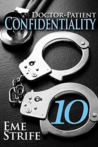 Doctor-Patient Confidentiality: Volume Ten (Confidential #1)