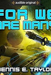 For We Are Many (Bobiverse, #2) Book