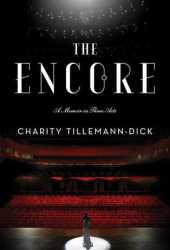 The Encore: A Memoir in Three Acts Book