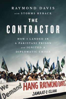 The Contractor (India Edition): How I Landed in a Pakistani Prison and Ignited a Diplomatic Crisis