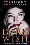 Dark Wish (Starlight Gods, #1)