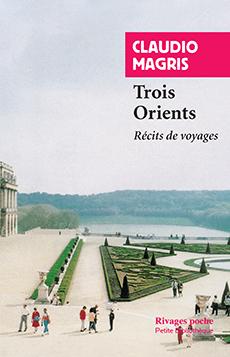 Trois Orients: Récits De Voyages