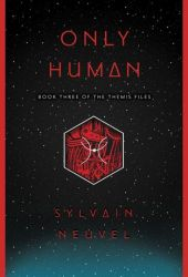 Only Human (Themis Files, #3) Book