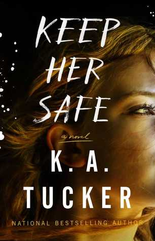REVIEW:  KEEP HER SAFE by K.A. Tucker Coming January 23rd
