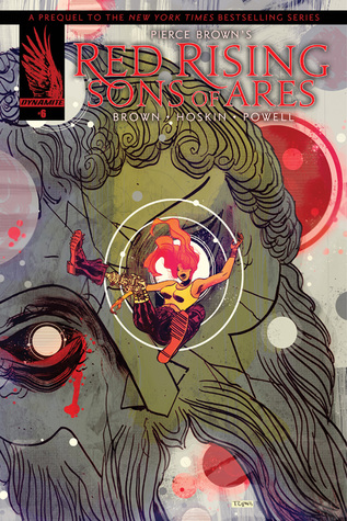 Pierce Brown's Red Rising: Sons of Ares #6 (6 of 6)