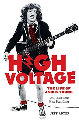 High Voltage: The Life of Angus Young - ACDC's Last Man Standing