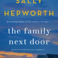 The Family Next Door by Sally Hepworth @SallyHepworth @StMartinsPress #BookReview #travelingsistersread