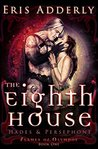 The Eighth House: Hades & Persephone (Flames of Olympos Book 1)