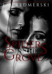 Spiders in the Grove (In the Company of Killers, #7) Book by J.A. Redmerski