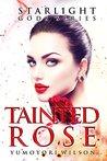 Tainted Rose (Starlight Gods, #2)