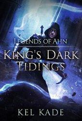 Legends of Ahn (King's Dark Tidings, #3) Book