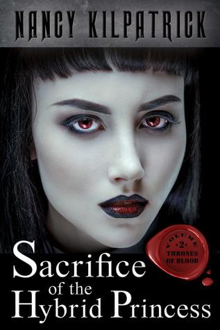 Sacrifice of the Hybrid Princess (Thrones of Blood, Vol 2)