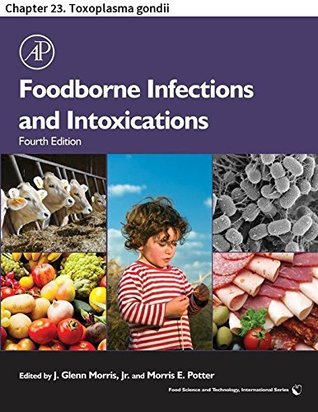 Foodborne Infections and Intoxications: Chapter 23. Toxoplasma gondii (Food Science and Technology)