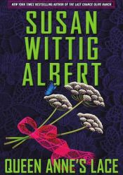 Queen Anne's Lace (China Bayles #26) Book by Susan Wittig Albert