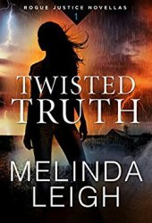 Twisted Truth (Rogue Justice #1) Book