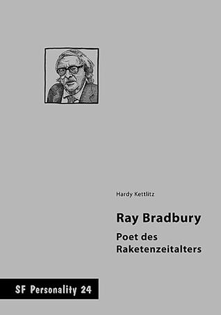 Ray Bradbury – Poet des Raketenzeitalters (SF Personality 24)