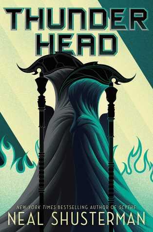 Thunderhead (Arc of a Scythe, #2)