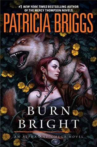 Burn Bright (Alpha & Omega, #5; Mercy Thompson World - Complete, #15)