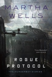 Rogue Protocol (The Murderbot Diaries, #3) Book