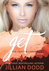Get Me (The Keatyn Chronicles, #6) Book by Jillian Dodd