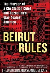 Beirut Rules: The Murder of a CIA Station Chief and Hezbollah's War Against America Book
