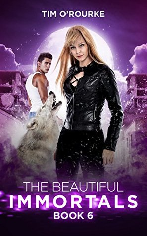 The Beautiful Immortals (Book Six) (The Mila Watson Series 6)