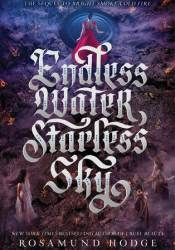 Endless Water, Starless Sky (Bright Smoke, Cold Fire, #2) Book by Rosamund Hodge