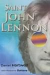 Saint John Lennon by Daniel Hartwell