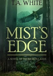 Mist's Edge (The Broken Lands, #2) Book by T.A. White
