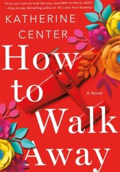 How to Walk Away Book by Katherine Center
