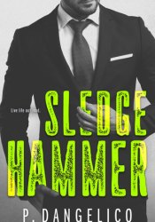 Sledgehammer (Hard to Love, #2) Book by P. Dangelico