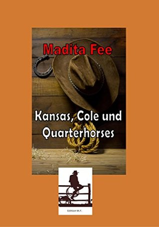 Kansas, Cole und Quarterhorses