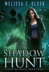 Shadow Hunt (Disrupted Magic, #3) Book
