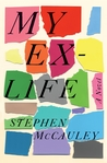 My Ex-Life by Stephen McCauley