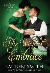 His Wicked Embrace (The League of Rogues, #6) Book