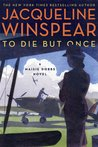 To Die but Once (Maisie Dobbs #14)