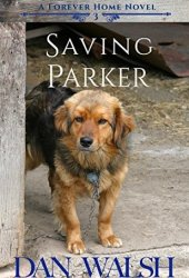 Saving Parker (A Forever Home, #3) Book