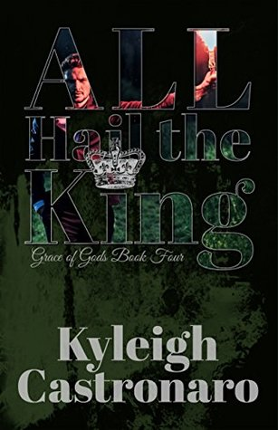 All Hail the King: Modern Greek Gods YA/NA Series (Grace of Gods Book 4)