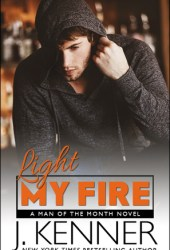Light My Fire (Man of the Month, #11) Pdf Book