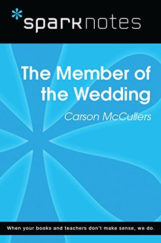 The Member of the Wedding (SparkNotes Literature Guide) (SparkNotes Literature Guide Series)