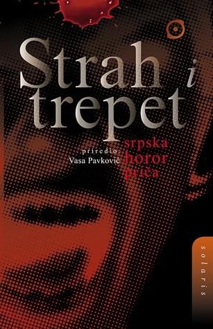 Strah i trepet: Srpska horor priča