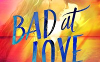 REVIEW:  BAD AT LOVE by Karina Halle