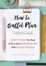 How to bullet plan (Rachel Wilkerson Miller)