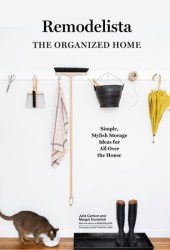 The Organized Home: Simple, Stylish Storage Ideas for All Over the House Book