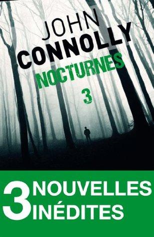 Nocturnes 3 - 3 nouvelles inédites : Le rituel des os - La chaufferie - Les sorcières d'Underbury