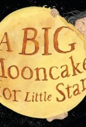 A Big Mooncake for Little Star Book