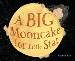 """A Big Mooncake for Little Star,"" illustrated and written by Grace Lin"