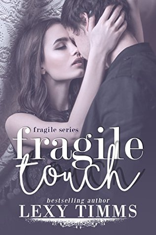 Fragile Touch: Sweet & Steamy Romance (Fragile Series Book 1)