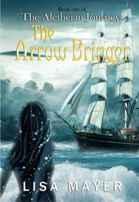 The Arrow Bringer (The Aletheian Journeys #1)