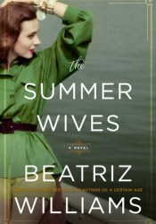 The Summer Wives Book by Beatriz Williams